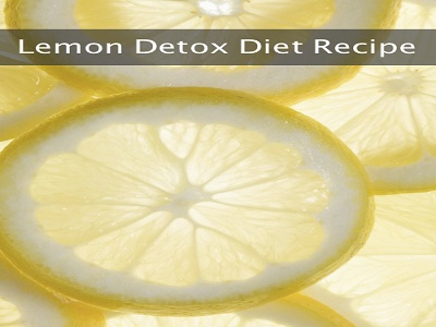 The Lemon Detox Diet Recipe – A Recipe That Really Works ...