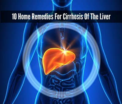 10 Home Remedies For Cirrhosis Of The Liver