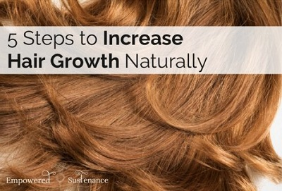 5 Steps To Increase Hair Growth Naturally