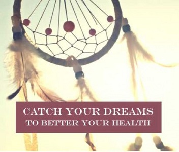 Become A Dreamcatcher Catch Your Dreams To Better Your Health