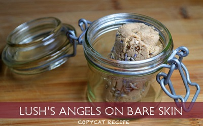 Copycat Recipe For Lush's Angels On Bare Skin