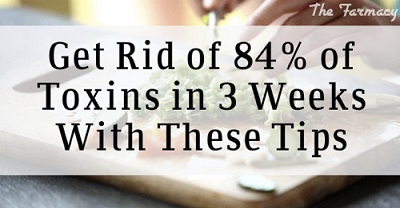 Get Rid of 84% Of Your Body's Toxins In 3 Weeks With These Tips