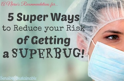 5 Super Ways To Reduce Your Risk Of Getting A Superbug