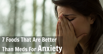 7-foods-that-are-better-than-meds-for-anxiety