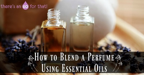 Blend A Perfume Using Essential Oils